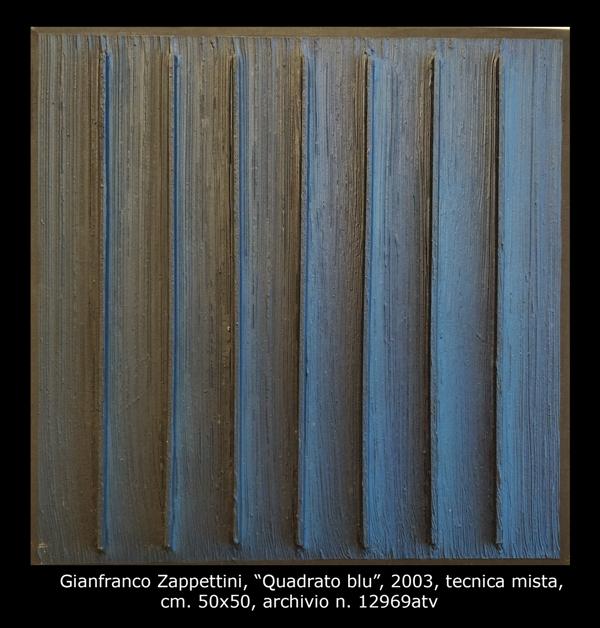 """Gianfranco Zappettini """"Quadrato blu"""" 2003, tecnica mista su tela, cm. 50x50"""