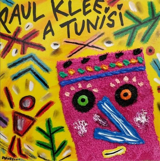 """Paul Klee a Tunisi"" (2005), acrilico su tela, cm. 25x25"