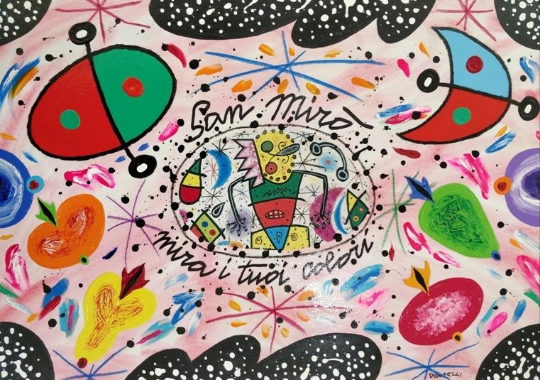 """""""San Mirò mira i tuoi colori"""" 2014, olio e tecnica mista su tela, cm. 50x70"""